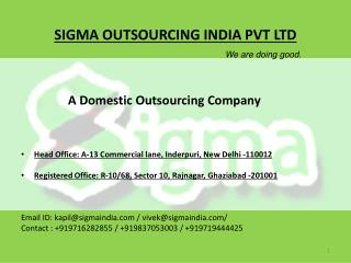 SIGMA OUTSOURCING INDIA PVT LTD We are doing good.