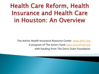 Health Care Reform, Health Insurance and Health Care in Hou