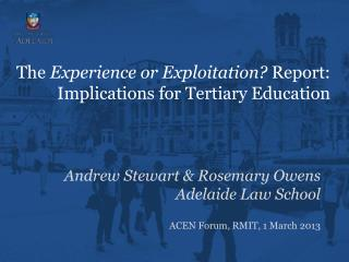 The  Experience or Exploitation?  Report: Implications for Tertiary Education