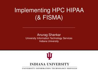 Anurag Shankar University Information Technology Services Indiana University