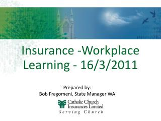 Insurance -Workplace Learning - 16/3/2011