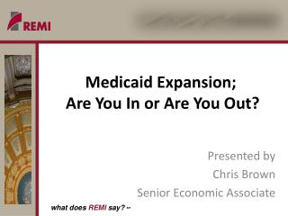 Medicaid Expansion;  Are You In or Are You Out?