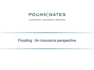 Flooding : An insurance perspective