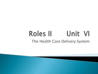Roles II       Unit  VI