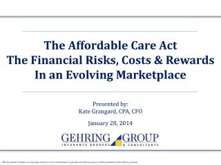 The Affordable Care Act The Financial Risks, Costs & Rewards In an Evolving Marketplace