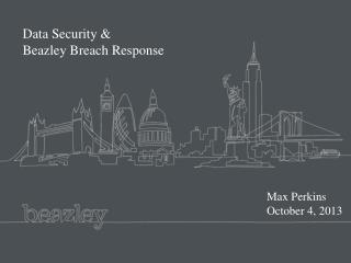 Data  Security &  Beazley  Breach  Response