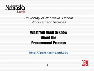 University of Nebraska–Lincoln Procurement Services What You Need to Know About the Procurement Process http://purchasi