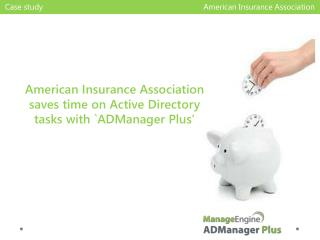 American Insurance Association saves time on Active Directory tasks with `ADManager Plus'