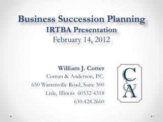 Business Succession Planning IRTBA Presentation February 14, 2012