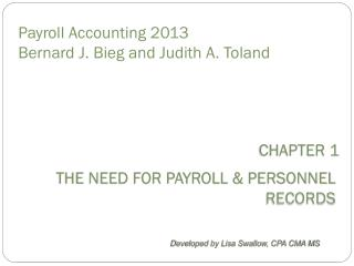 Payroll Accounting  2013 Bernard J.  Bieg  and Judith A.  Toland