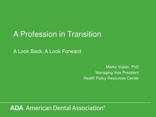 A Profession in Transition A Look Back, A Look Forward
