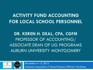 November 4 – 5, 2013  Alabama Association of School Business Officials Workshop