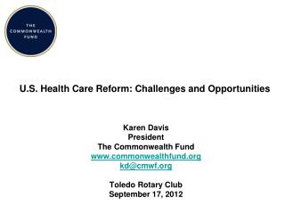 U.S. Health Care Reform: Challenges and Opportunities