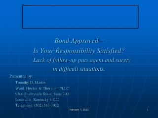 Bond Approved –  Is Your Responsibility Satisfied?  Lack of follow-up puts agent and surety  in difficult situations.