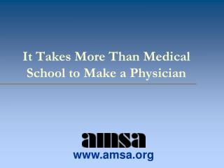 It Takes More Than Medical School to Make a Physician
