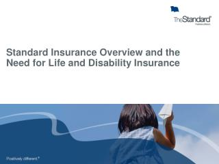 Standard Insurance Overview and the  Need for Life and Disability Insurance