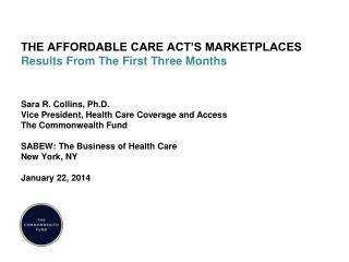 THE AFFORDABLE CARE ACT�S MARKETPLACES   Results From The First Three Months