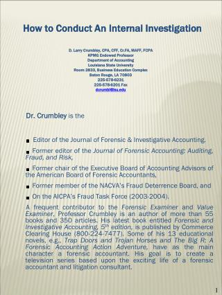 Dr. Crumbley is the Editor of the Journal of Forensic & Investigative Accounting.