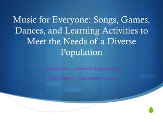 Music for Everyone: Songs, Games, Dances, and Learning Activities to Meet the Needs of a Diverse Population