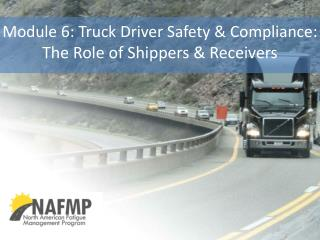Module 6: Truck Driver Safety & Compliance : The Role of Shippers & Receivers