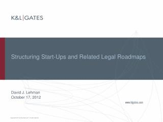 Structuring Start-Ups and Related Legal Roadmaps