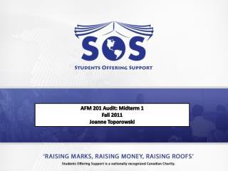 AFM 201 Audit: Midterm 1 Fall 2011 Joanne Toporowski
