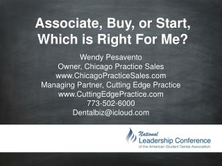 Wendy  Pesavento Owner, Chicago Practice Sales  www.ChicagoPracticeSales.com Managing Partner, Cutting Edge Practice  w