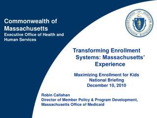 Robin Callahan Director of Member Policy & Program Development,  Massachusetts Office  of Medicaid