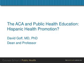 The ACA and Public Health Education: Hispanic Health Promotion?