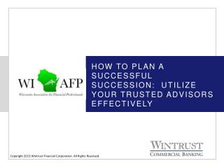 How to plan a successful succession:  Utilize your trusted advisors effectively