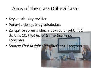 Aims of the class ( Ciljevi č asa )