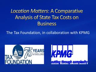 Location Matters : A Comparative Analysis of State Tax Costs on Business