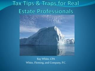 Tax Tips & Traps for Real Estate Professionals