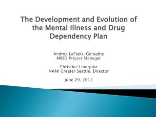 The Development and Evolution of the Mental Illness and Drug Dependency Plan