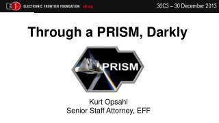 Through a PRISM, Darkly