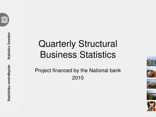 Quarterly Structural Business Statistics