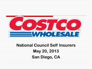 National Council Self Insurers May 20, 2013 San Diego, CA