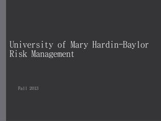University of Mary Hardin-Baylor Risk Management