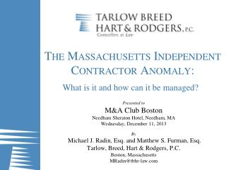The Massachusetts Independent Contractor Anomaly: What is it and how can it be managed?
