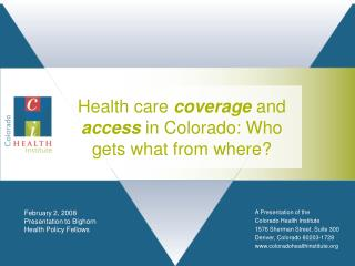 Health care  coverage  and  access  in Colorado: Who gets what from where?