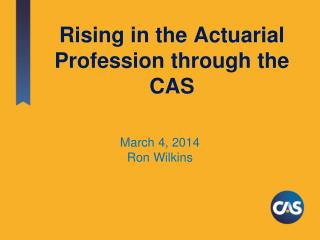 Rising in the Actuarial Profession through the CAS