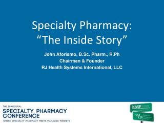 "Specialty Pharmacy: ""The Inside Story"""