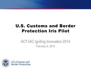 U.S. Customs and Border Protection Iris Pilot