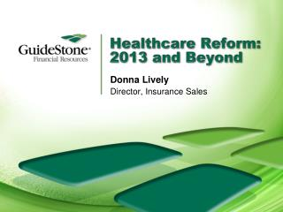 Healthcare Reform: 2013 and Beyond