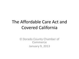 The Affordable Care Act and Covered California