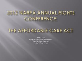 2012 NARPA Annual Rights Conference: The Affordable Care Act