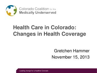 Health Care in Colorado: Changes in Health Coverage
