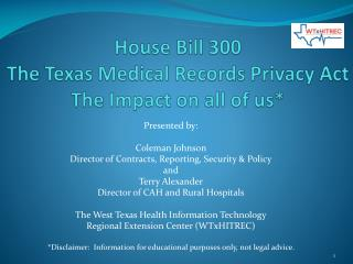 House Bill 300 The Texas Medical Records Privacy Act The Impact on all of us*