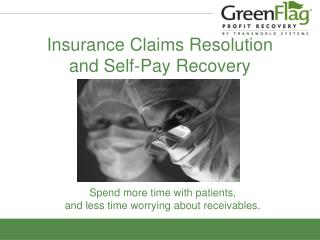 Insurance Claims Resolution and Self-Pay Recovery