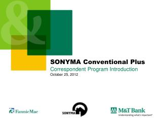 SONYMA Conventional Plus Correspondent Program Introduction October 25, 2012